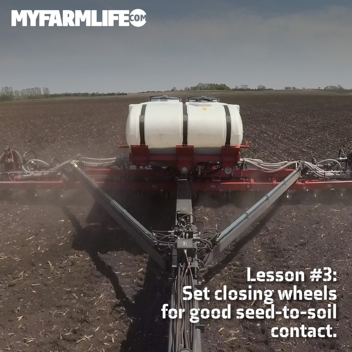 Lesson #3: Set closing wheels for good seed-to-soil contact.